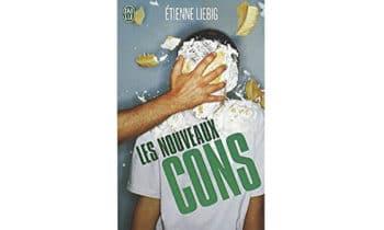 Les nouveaux cons de Etienne Liebig
