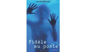 Fidèle au poste – Amélie Antoine