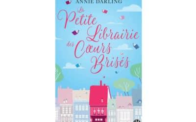 La petite librairie des coeurs brisés, Annie Darling (Avril 2017)